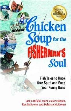 Chicken Soup for the Fisherman's Soul: Fish Tales to Hook Your Spirit and Snag Your Funny Bone (Paperback)