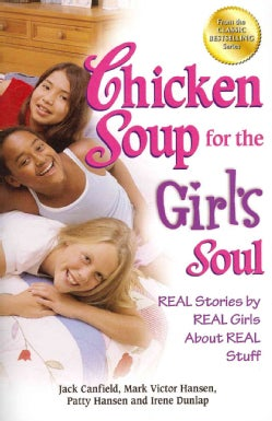 Chicken Soup for the Girl's Soul: Real Stories by Real Girls About Real Stuff (Paperback)