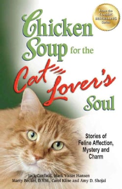 Chicken Soup for the Cat Lover's Soul: Stories of Feline Affection, Mystery and Charm (Paperback)