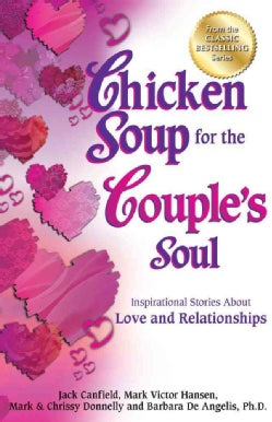 Chicken Soup for the Couple's Soul: Inspirational Stories About Love and Relationships (Paperback)