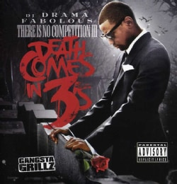 FABOLOUS & DJ DRAMA - THERE IS NO COMPETITION NO. 3: DEATH COMES IN 3'S