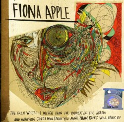 FIONA APPLE - IDLER WHEEL IS WISER THAN THE DRIVER....