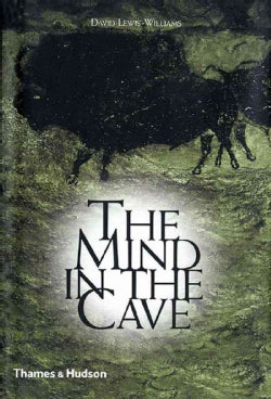 The Mind in the Cave: Consciousness and the Origins of Art (Paperback)