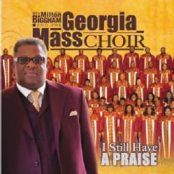 Georgia Mass Choir - I Still Have a Praise