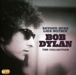 BOB DYLAN - BEYOND HERE LIES NOTHIN'-THE COLLECTION