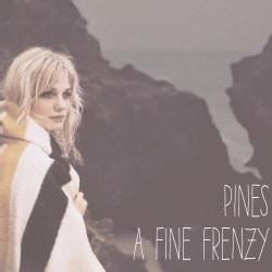 Fine Frenzy - Pines