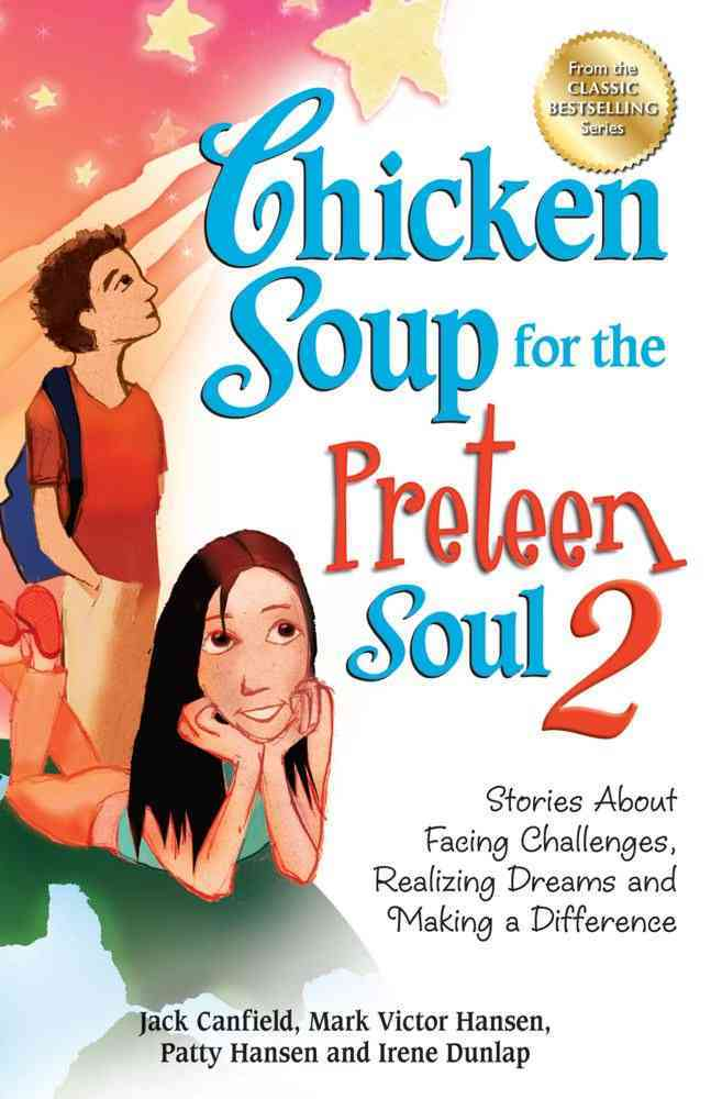 Chicken Soup for the Preteen Soul 2: Stories About Facing Challenges, Realizing Dreams and Making a Difference (Paperback)