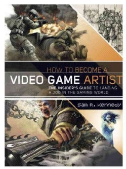 How to Become a Video Game Artist (Paperback)