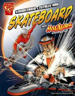 Engineering a Totally Rad Skateboard With Max Axiom, Super Scientist (Hardcover)