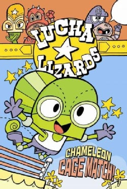 Lucha Lizards: Chameleon Cage Match (Paperback)