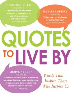 Quotes to Live by: Words That Inspire Those Who Inspire Us (Paperback)