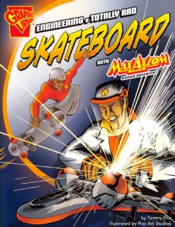 Engineering a Totally Rad Skateboard With Max Axiom, Super Scientist (Paperback)