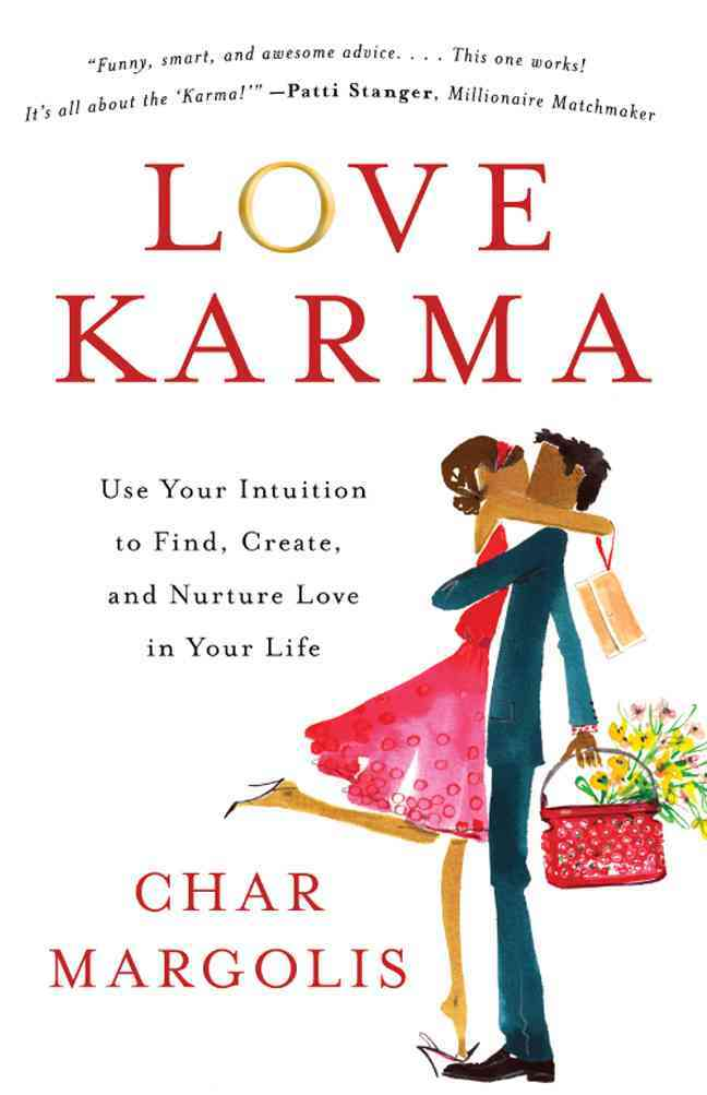 Love Karma: Use Your Intuition to Find, Create, and Nurture Love in Your Life (Paperback)