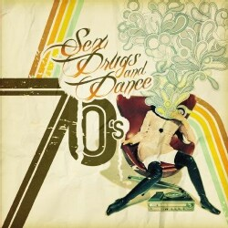 SEX DRUGS & 70'S DANCE MUSIC - SEX DRUGS & 70'S DANCE MUSIC