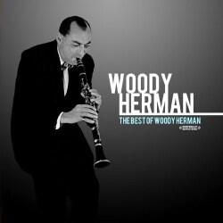 WOODY HERMAN - BEST OF WOODY HERMAN
