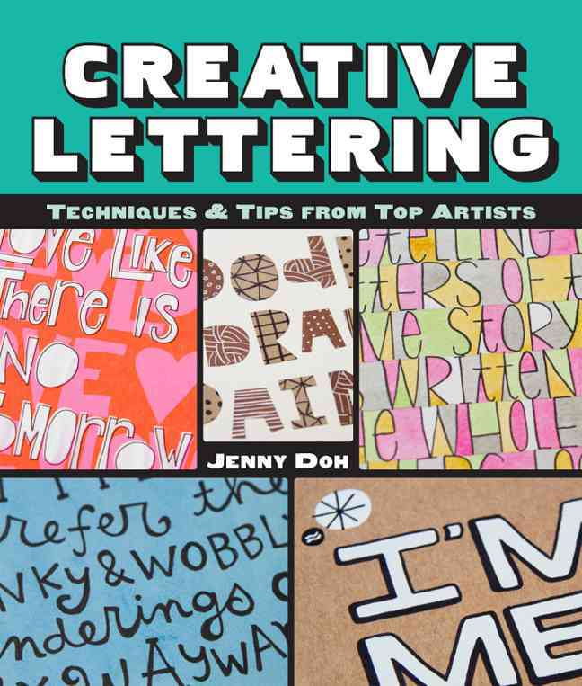 Creative Lettering: Techniques & Tips from Top Artists (Paperback)