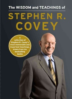 The Wisdom and Teachings of Stephen R. Covey (Hardcover)