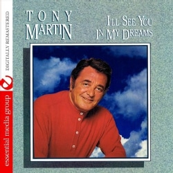 TONY MARTIN - I'LL SEE YOU IN MY DREAMS