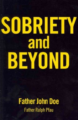 Sobriety and Beyond (Paperback)