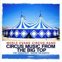 MERLE CIRCUS BAND EVANS - CIRCUS MUSIC FROM THE BIG TOP-THE GREATEST SHOW ON