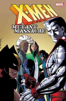 X-Men: Mutant Massacre (Paperback)