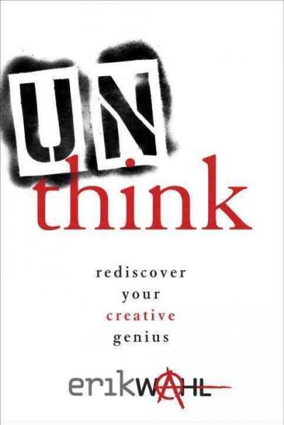 Unthink: Rediscover Your Creative Genius (Hardcover)