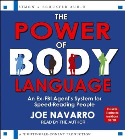 The Power of Body Language: An Ex-FBI Agent's System for Speed-reading People: Includes PDF (CD-Audio)