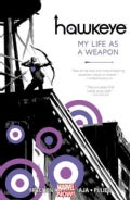 Hawkeye 1: My Life As a Weapon (Paperback)
