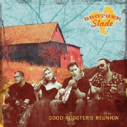 BROTHER SLADE - GOOD ROOSTER'S REUNION