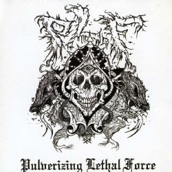 P.L.F. - Pulverizing Lethal Force