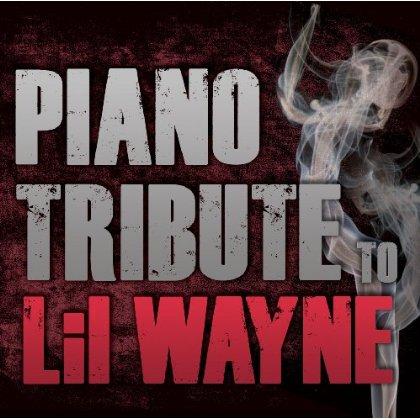 Various - Piano Tribute to Lil Wayne