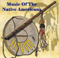 MUSIC OF THE NATIVE AMERICAN INDIANS - MUSIC OF THE NATIVE AMERICAN INDIANS