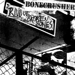 Bonecrusher - Blvd Of Broken Bones