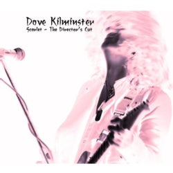 DAVE KILMINSTER - SCARLET:DIRECTOR'S CUT