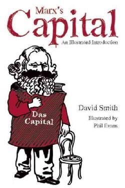 Marx's Capital Illustrated (Paperback)