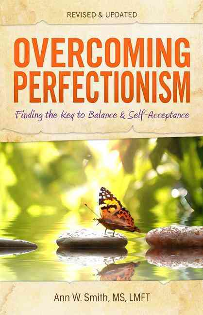 Overcoming Perfectionism: Finding the Key to Balance & Self-Acceptance (Paperback)
