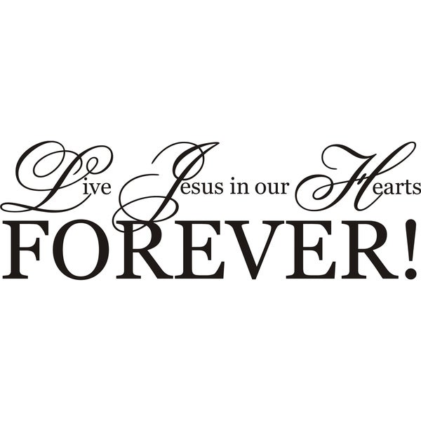 Shop Design On Style Live Jesus In Our Hearts Forever
