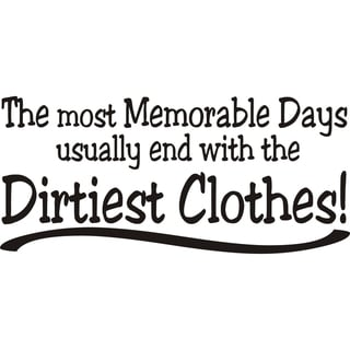 Design on Style 'The most Memorable Days end up with the Dirtiest Clothes' Vinyl Art Quote