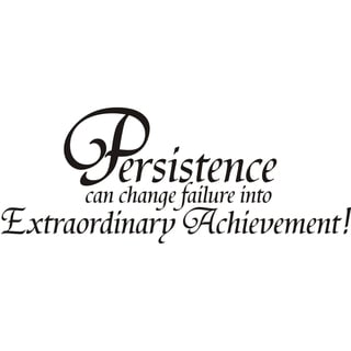 Design on Style 'Persistence can change failure into Extraordinary Achievement!' Vinyl Art Quote
