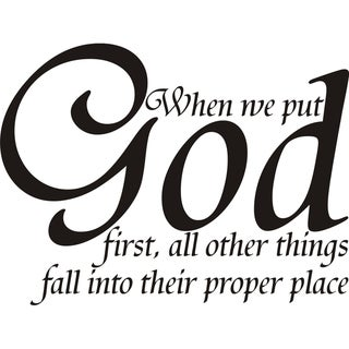 Design on Style 'When we put God first, all other things fall into their proper place' Vinyl Art Quote