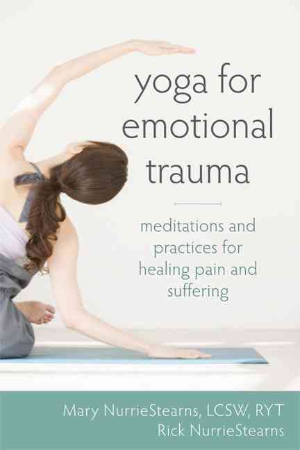 Yoga for emotional trauma: Meditations and practices for healing pain and suffering (Paperback)