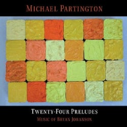 MICHAEL PARTINGTON - 24 PRELUDES-MUSIC OF BRYAN JOHANSON