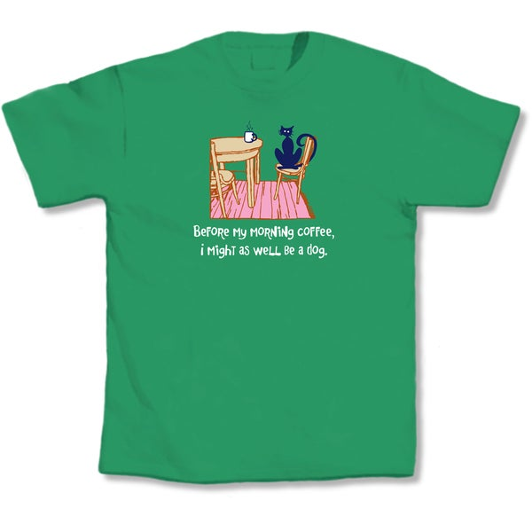'Before My Morning Coffee, I Might As Well Be A Dog' Cat Lovers T-Shirt
