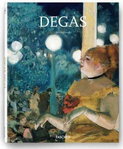 Edgar Degas: On the Dance Floor of Modernity: 1834-1917 (Hardcover)