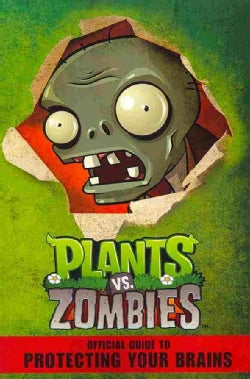 Plants Vs. Zombies: Official Guide to Protecting Your Brains (Paperback)