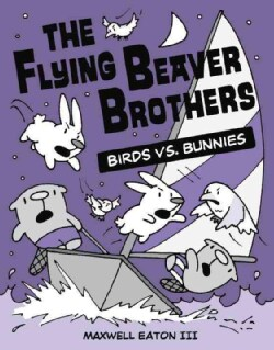 Flying Beaver Brothers 4: Birds Vs. Bunnies (Paperback)