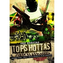 TOP SHOTTAS: JAMAICAN GANGSTERS - TOP SHOTTAS: JAMAICAN GANGSTERS