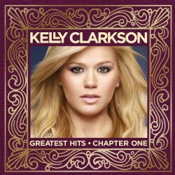 KELLY CLARKSON - GREATEST HITS-CHAPTER ONE: DELUXE EDITION