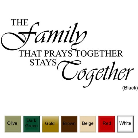 The Family That Prays Together Stays Together' Vinyl Wall Art Decal