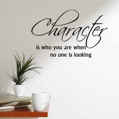 'Character is Who You Are When No One is Looking' Vinyl Wall Art Decal
